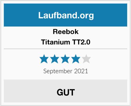 Reebok Titanium TT2.0 Test