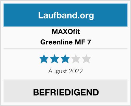 MAXOfit Greenline MF 7 Test
