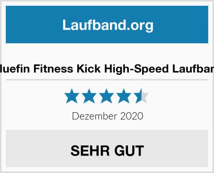 Bluefin Fitness Kick High-Speed Laufband Test